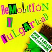 Demolición y Vulgaridad: Punk y Garage Rock en Español by Various Artists