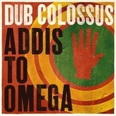 Addis to Omega by Dub Colossus