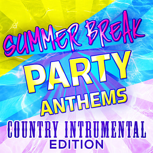 Summer Break Party Anthems - Country Instrumental Edition by Stagecoach Stars