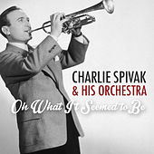 Oh What It Seemed to Be de Charlie Spivak & His Orchestra
