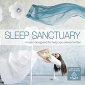 Sleep Sanctuary: Music Designed to Help You Sleep Better by The Relaxation Specialists