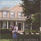 This Side of Suburbia by Aviator