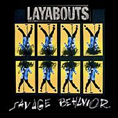 Savage Behavior by The Layabouts