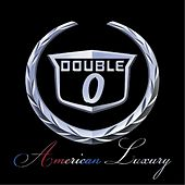 American Luxury by Double 0