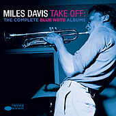 Take Off: The Complete Blue Note Albums by Miles Davis