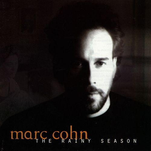 The Rainy Season by Marc Cohn
