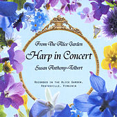 From the Alice Garden: Harp in Concert by Susan Anthony-Tolbert