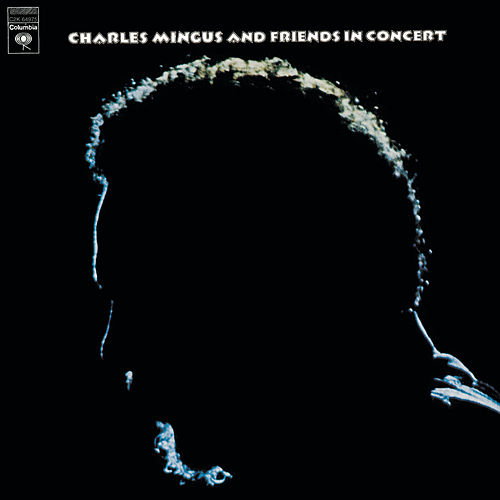 Charles Mingus And Friends In Concert by Charles Mingus