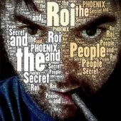 Phoenix de Roi and the Secret People