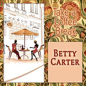 Take a Coffee Break by Betty Carter