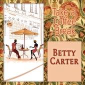Take a Coffee Break von Betty Carter