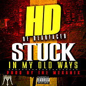 Stuck in My Old Ways by HD