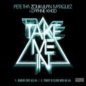 Take Me In (feat. Daphne Khoo) von Pete Tha Zouk