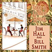 Take a Coffee Break by Jim Hall