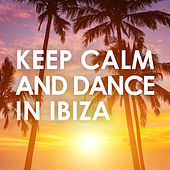 Keep Calm and Dance in Ibiza von Various Artists