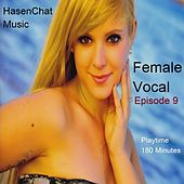 Female Vocal (Episode 9) by Hasenchat Music