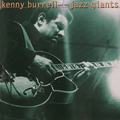 Kenny Burrell And The Jazz Giants by Kenny Burrell