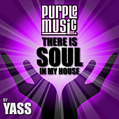 There Is Soul in My House: Yass von Various Artists