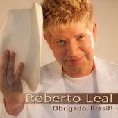 Obrigado Brasil! by Roberto Leal