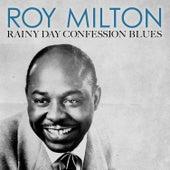 Rainy Day Confession Blues von Roy Milton