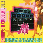 Champeta Criolla, Vol 2 - Visionary Black Music from Underground Colombiafrica de Various Artists
