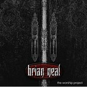 The Worship Project by Brian Neal