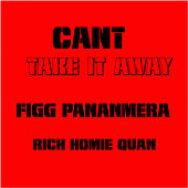 Cant Take It Away von Figg Panamera