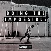 Doing the Impossible by Manafest