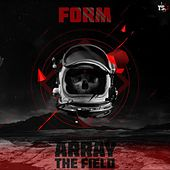 Array, The Field von Form
