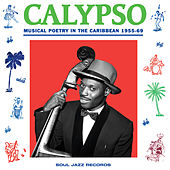 Soul Jazz Records Presents: Calypso: Musical Poetry in the Caribbean 1955-69 by Various Artists