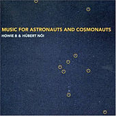 Music For Astronauts And Cosmonauts by Howie B