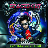 Spaced Out - Compiled By Gataka von Various Artists