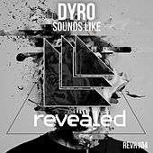 Sounds Like di Dyro