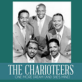One More Dream (And She's Mine) by The Charioteers
