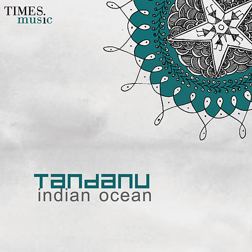 Tandanu by Indian Ocean