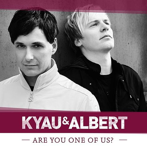 Are You One of Us? by Kyau & Albert