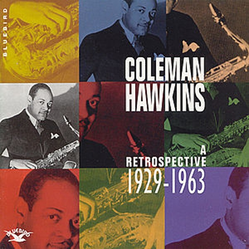 A Retrospective 1929-1963 by Coleman Hawkins