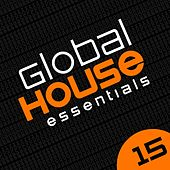 Global House Essentials Vol. 15 - EP by Various Artists