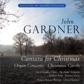 Gardner: Cantata for Christmas, Organ Concerto & Christmas Carols by Various Artists