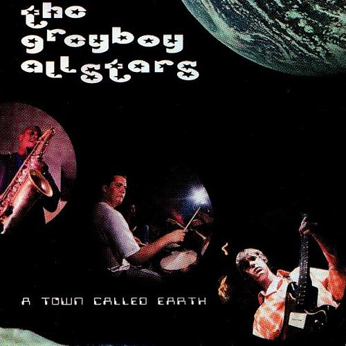 A Town Called Earth by The Greyboy Allstars