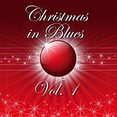 Christmas in Blues, Vol. 1 by Various Artists