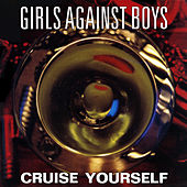 Cruise Yourself de Girls Against Boys