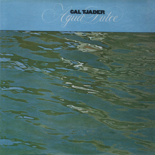 Agua Dulce by Cal Tjader