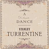 A Delicate Dance by Stanley Turrentine