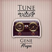 Tune in to de Gene Krupa