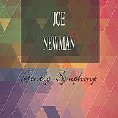 Gently Symphony by Joe Newman