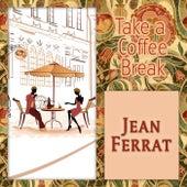 Take a Coffee Break de Jean Ferrat