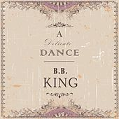 A Delicate Dance by B.B. King