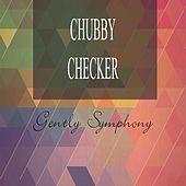 Gently Symphony de Chubby Checker