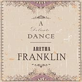 A Delicate Dance by Aretha Franklin